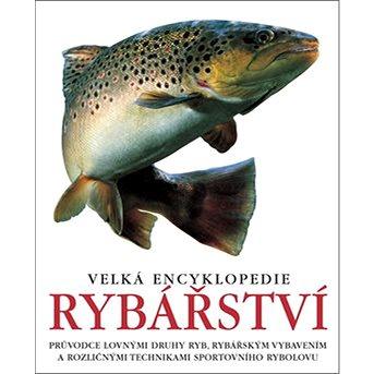 Velká encyklopedie rybářství (978-80-7529-649-8)