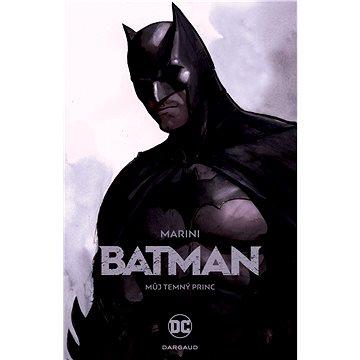 Batman: Můj Temný princ (978-80-7449-638-7)