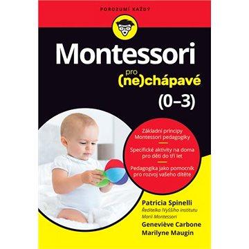 Montessori pro (ne)chápavé: 0-3 (978-80-256-2424-1)