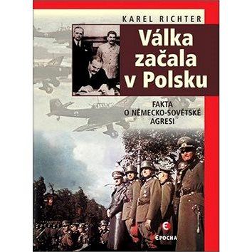 Válka začala v Polsku: Fakta o německo-sovětské agresi (978-80-7557-144-1)