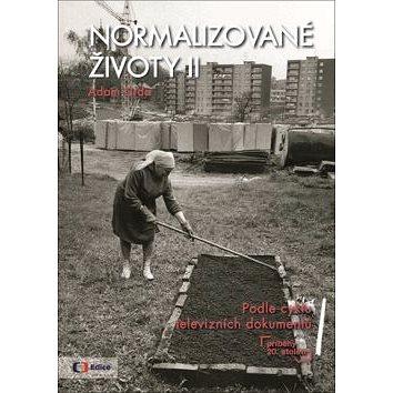 Normalizované životy II: Podle cyklu televizních dokumentů Příběhy 20 století (978-80-7448-080-5)