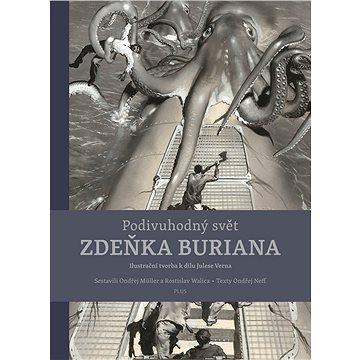 Podivuhodný svět Zdeňka Buriana: ilustrační tvorba k dílu Julese Verna (978-80-259-0924-9)