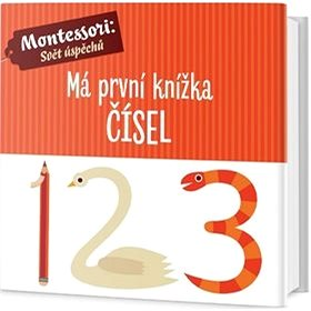 Má první knížka čísel: Montessori: Svět úspěchů (978-80-7585-530-5)