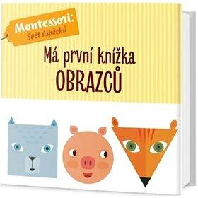 Má první knížka obrazců: Montessori: Svět úspěchů (978-80-7585-529-9)
