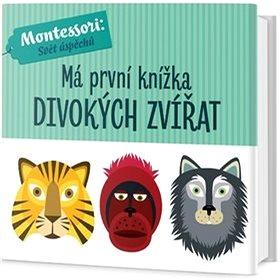 Má první knížka divokých zvířat: Montessori: Svět úspěchů (978-80-7585-533-6)