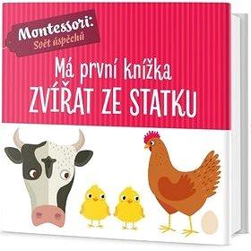 Má první knížka zvířat ze statku: Montessori: Svět úspěchů (978-80-7585-532-9)