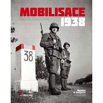 Mobilisace 1938: Události - Obránci - Zrada (978-80-7525-171-8)