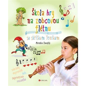Škola hry na zobcovou flétnu: Se skřítkem Toníkem (978-80-264-2155-9)