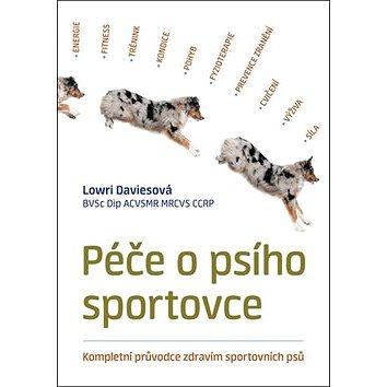 Péče o psího sportovce: Kompletní průvodce zdravím sportovních psů (978-80-7428-334-5)