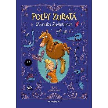 Polly Zubatá Zkouška Sedmispáčů (978-80-253-3889-6)