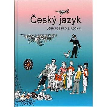 Český jazyk 8. ročník učebnice: Učebnice pro 8. ročník (978-80-7311-179-3)