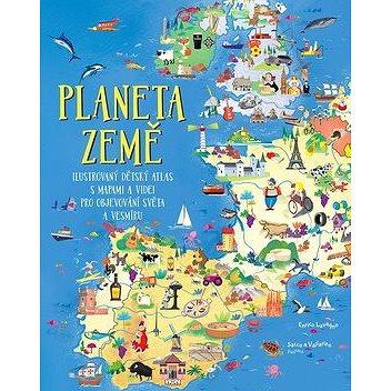 Planeta Země: Ilustrovaný dětský atlas s mapami a videi pro objevování světa a vesmíru (978-80-7529-638-2)