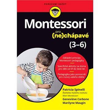 Montessori pro (ne)chápavé: 3-6 (978-80-256-2425-8)
