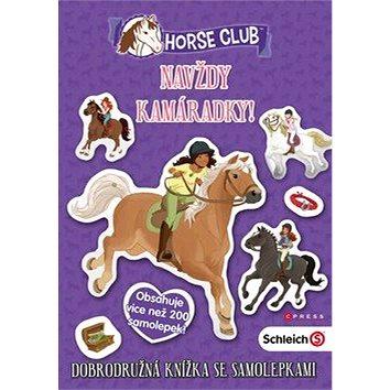 Navždy kamarádky! Horse Club: Schleich Horse Club (978-80-264-2070-5)
