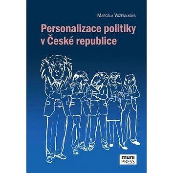 Personalizace politiky v České republice (978-80-210-8931-0)