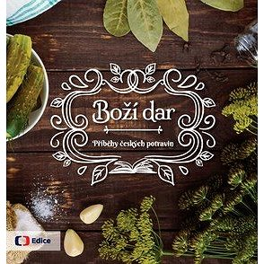 Boží dar: Příběhy českých potravin (978-80-7448-083-6)
