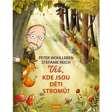 Víš, kde jsou děti stromů? (978-80-907197-7-4)