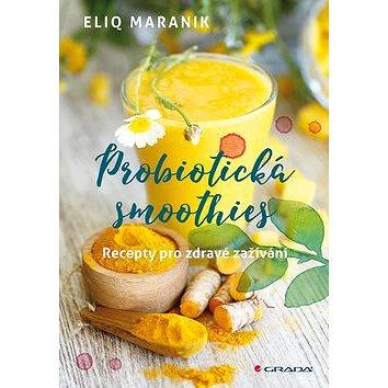 Probiotická smoothies: Recepty pro zdravé zažívání (978-80-271-0626-4)