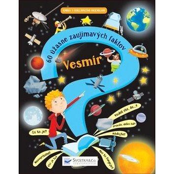 Vesmír: 60 úžasne zaujímavých faktov (978-80-567-0286-4)
