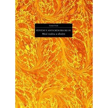 Věštění v antickém Řecku IV.: Mezi vodou a ohněm (978-80-87054-57-4)
