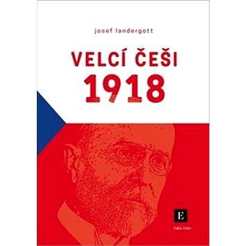 Velcí Češi 1918 (978-80-270-4869-4)