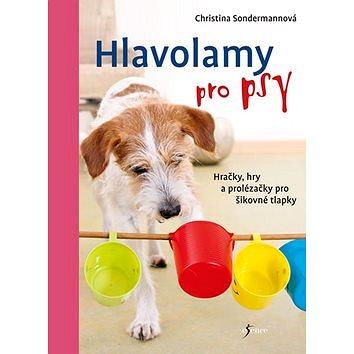 Hlavolamy pro psy: Hračky, hry a prolézačky pro šikovné tlapky (978-80-7617-142-8)