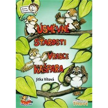 Úsměvné starosti vrabce Kašpara (978-80-87469-40-8)
