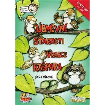 Úsměvné starosti vrabce Kašpara: Genetická metoda (978-80-87469-39-2)
