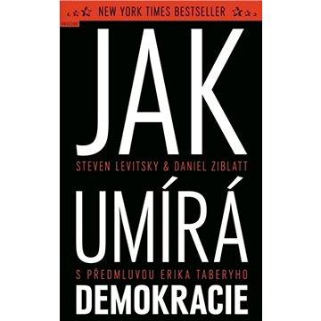 Jak umírá demokracie (978-80-7260-394-7)