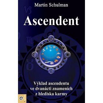 Ascendent: Výklad ascendentu ve dvanácti znameních z hlediska karmy (978-80-88913-91-7)