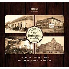 Pardubické restaurace a hotely: Historie a současnost (978-80-85211-46-7)