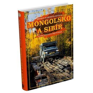 Mongolsko a Sibír: Bronco namiesto hotela (978-80-973175-0-8)