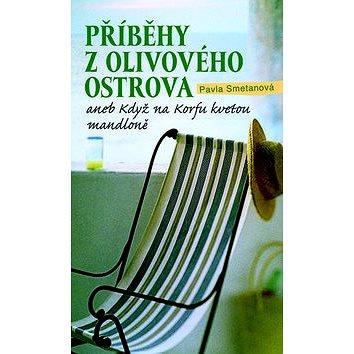 Příběhy z olivového ostrova: aneb Když na Korfu kvetou mandloně (978-80-7422-665-6)