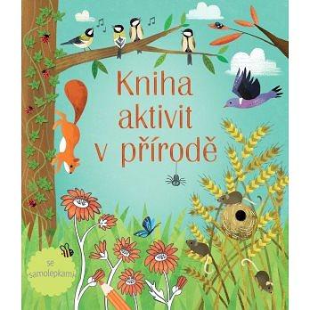 Kniha aktivit v přírodě (978-80-256-2510-1)