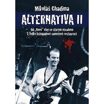 """Alternativa II: Od """"Nové"""" vlny se starým obsahem k Velké listopadové sametové restauraci (978-80-7492-389-0)"""