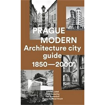 Prague Modern: Architecture city guide 1850 - 2000 (978-80-7432-934-0)