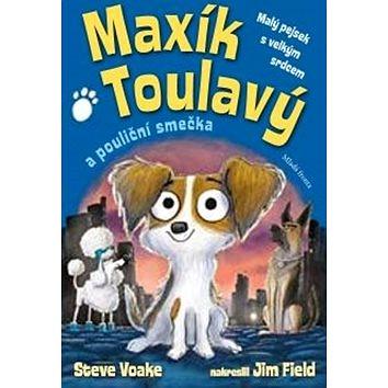 Maxík Toulavý a pouliční smečka: Malý pejsek s velkým srdcem (978-80-204-5170-5)