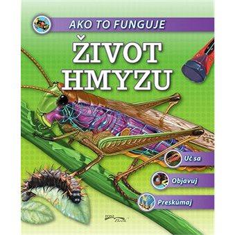 Ako to funguje Život hmyzu (978-80-8204-012-1)