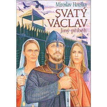 Svatý Václav: Jiný příběh (978-80-87057-38-4)