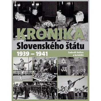 Kronika slovenského štátu 1939 - 1941 (978-80-7451-754-9)