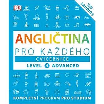 Angličtina pro každého Cvičebnice: Level 4, Advanced (978-80-242-6302-1)