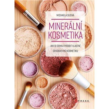 Minerální kosmetika: Jak si doma vyrobit vlastní dekorativní kosmetiku (978-80-264-2450-5)