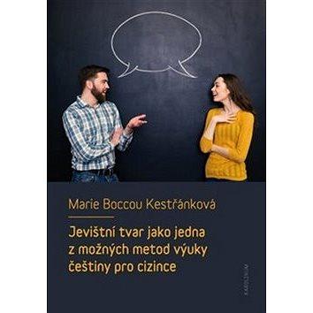 Jevištní tvar jako jedna z možných metod výuky češtiny pro cizince (978-80-246-3283-4)