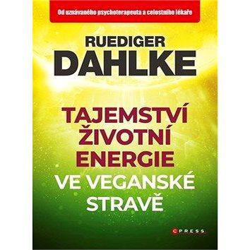 Tajemství životní energie ve veganské stravě (978-80-264-2458-1)