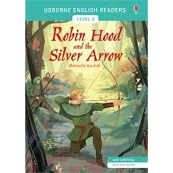 Robin Hood and the Silver Arrow: Usborne English Readers Level 2 (9781474927833)
