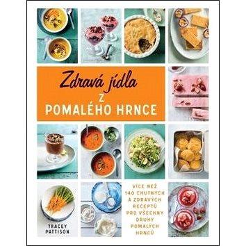 Zdravá jídla z pomalého hrnce (978-80-7390-813-3)