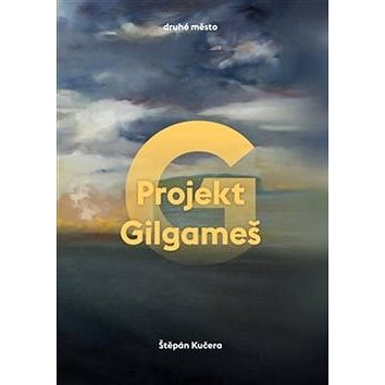 Projekt Gilgameš (978-80-7227-414-7)