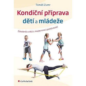 Kondiční příprava dětí a mládeže: Zásobník cvičení s moderními pomůckami (978-80-271-2065-9)