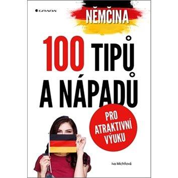 Němčina 100 tipů a nápadů pro atraktivní výuku (978-80-247-2007-4)