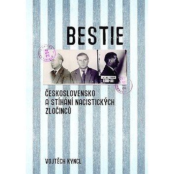 Bestie: Československo a stíhání nacistických zločinců (978-80-7422-668-7)